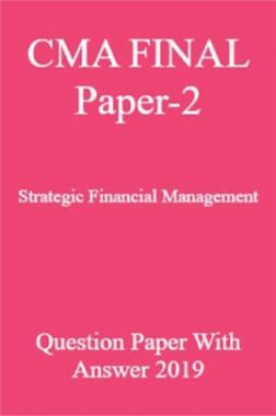 CMA FINAL Paper-2  Strategic Financial Management Question Paper With Answer 2019