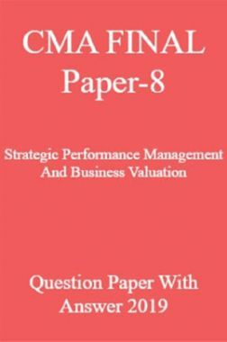 CMA FINAL Paper-8  Strategic Performance Management And Business Valuation Question Paper With Answer 2019