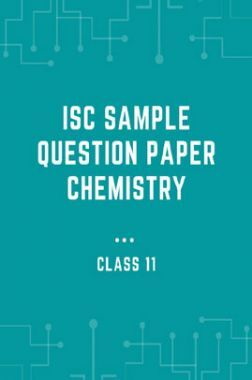 ISC Sample Question Paper Chemistry For Class-11