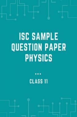 ISC Sample Question Paper Physics For Class-11