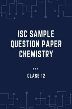 ISC Sample Question Paper Chemistry For Class-12