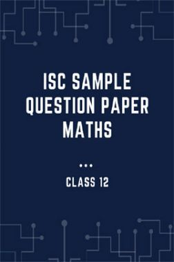 ISC Sample Question Paper Maths For Class-12