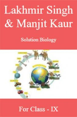 Lakhmir Singh & Manjit Kaur Solution Biology For Class - IX
