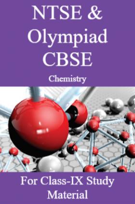 NTSE & Olympiad CBSE Chemistry For Class-IX Study Material