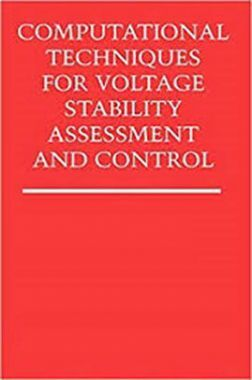 Computational Techniques For Voltage Stability Assessment and Control