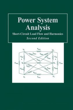 Power System Analysis Short-Circuit Load Flow and Harmonics Second Edition