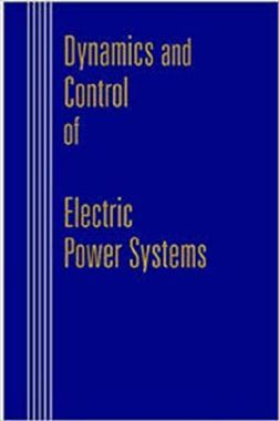 Dynamics and Control Of Electric Power Systems
