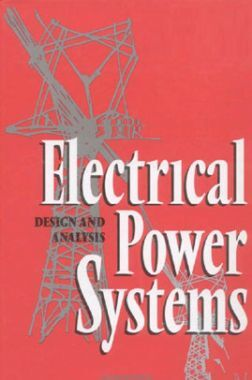 Electrical Power Systems Design and Analysis
