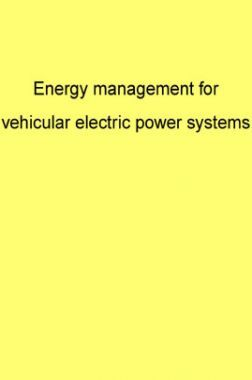 Energy Management For Vehicular Electric Power Systems