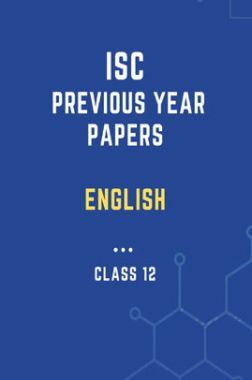 ISC Previous Year Paper English (2018-2020) For Class-12