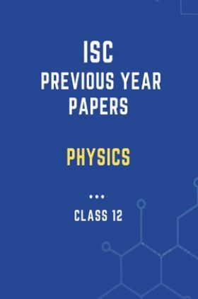 ISC Previous Year Paper Physics (2018-2019) For Class-12