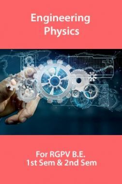 Engineering Physics For RGPV B.E. 1st Sem & 2nd Sem