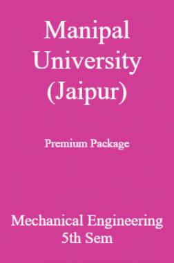 Manipal University (Jaipur) Premium Package Mechanical Engineering 5th Sem