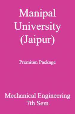 Manipal University (Jaipur) Premium Package Mechanical Engineering 7th Sem
