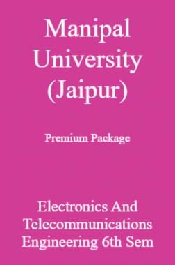 Manipal University (Jaipur) Premium Package Electronics And Telecommunications Engineering 6th Sem