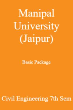 Manipal University (Jaipur) Basic Package Civil Engineering 7th Sem