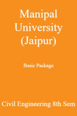 Manipal University (Jaipur) Basic Package Civil Engineering 8th Sem