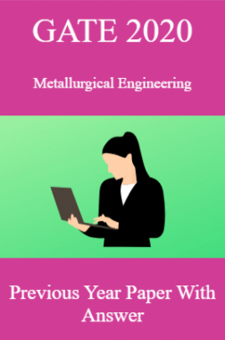 GATE 2020 Metallurgical Engineering Previous Year Paper With Answer