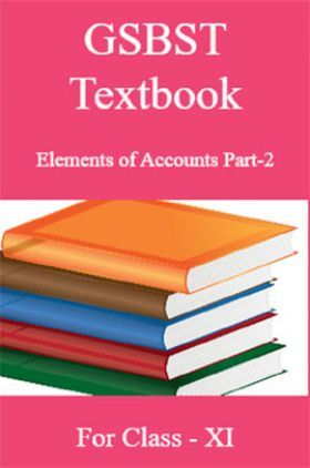 GSBST Textbook Elements of Accounts Part-2 For Class - XI