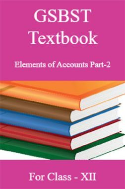 GSBST Textbook Elements of Accounts Part-2 For Class - XII