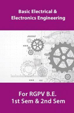 Basic Electrical And Electronics Engineering For RGPV B.E. 1st Sem & 2nd Sem