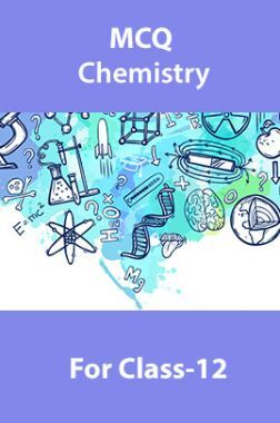 MCQ Chemistry For Class-12