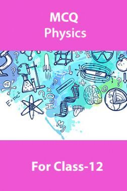 MCQ Physics For Class-12