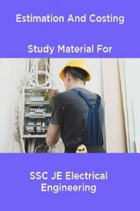Estimation And Costing Study Material For SSC JE Electrical Engineering