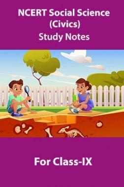 NCERT Social Science (Civics) Study Notes For Class-IX