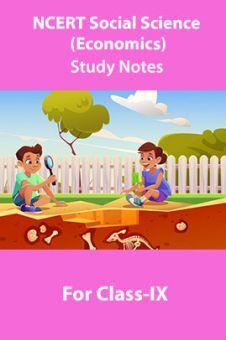 NCERT Social Science (Economics) Study Notes For Class-IX