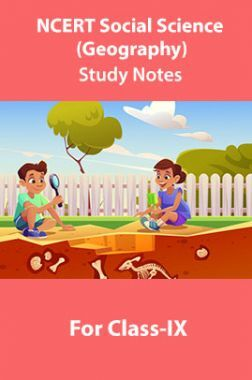 NCERT Social Science (Geography) Study Notes For Class-IX
