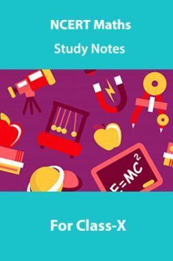 NCERT Maths Study Notes For Class-X