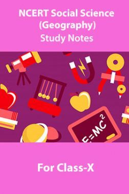 NCERT Social Science (Geography) Study Notes For Class-X