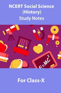 NCERT Social Science (History) Study Notes For Class-X