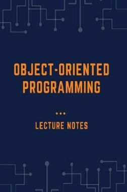 Object Oriented Programming Lecture Notes (Java)