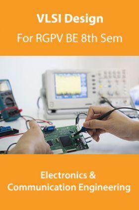VLSI Design For RGPV B.E. 8th Sem