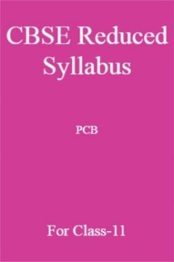CBSE Reduced Syllabus PCB For Class-11