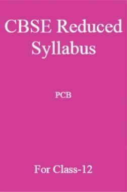 CBSE Reduced Syllabus PCB For Class-12