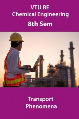 VTU BE Chemical Engineering 8th Sem Transport Phenomena