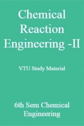 Chemical Reaction Engineering -II VTU Study Material 6th Sem Chemical Engineering