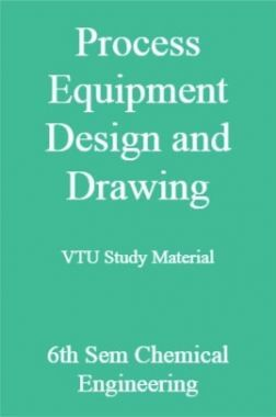 Process Equipment Design and Drawing VTU Study Material 6th Sem Chemical Engineering