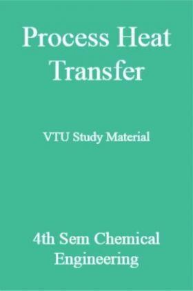 Process Heat Transfer VTU Study Material 4th Sem Chemical Engineering
