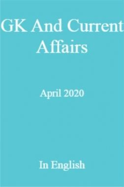 GK And Current Affairs April 2020 In English