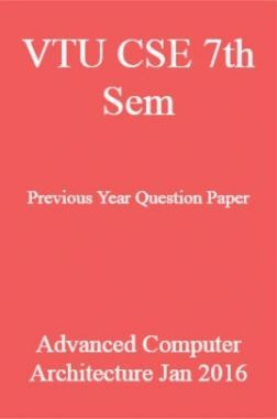 VTU CSE 7th Sem Previous Year Question Paper Advanced Computer Architecture Jan 2016