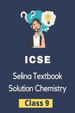 ICSE Selina Textbook Solution Chemistry Class 9
