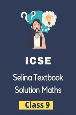 ICSE Selina Textbook Solution Mathematics Class 9