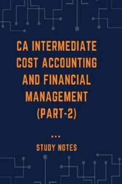 CA Intermediate Cost Accounting And Financial Management Part 2 Study Notes