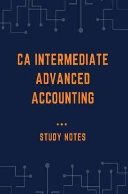 CA Intermediate Advanced Accounting Study Notes