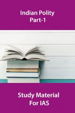 Indian Polity Part-1 Study Material For IAS