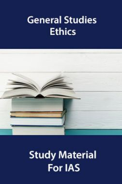 General Studies Ethics Study Material For IAS